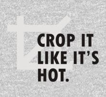 Crop it like it's hot. | Unisex T-Shirt