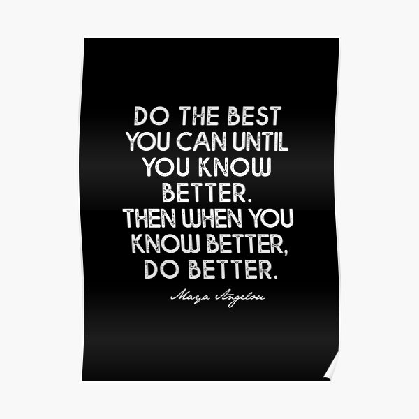 Know Better Do Better Poster