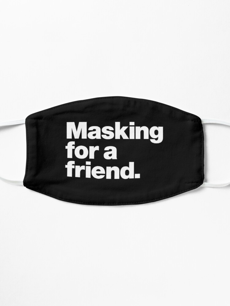 Alternate view of Masking for a friend Mask