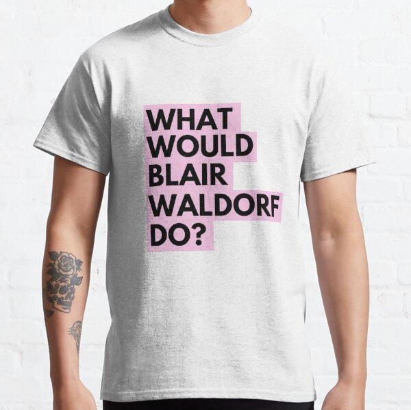 ¿Qué haría Blair Waldorf? - Gossip Girl Camiseta clásica