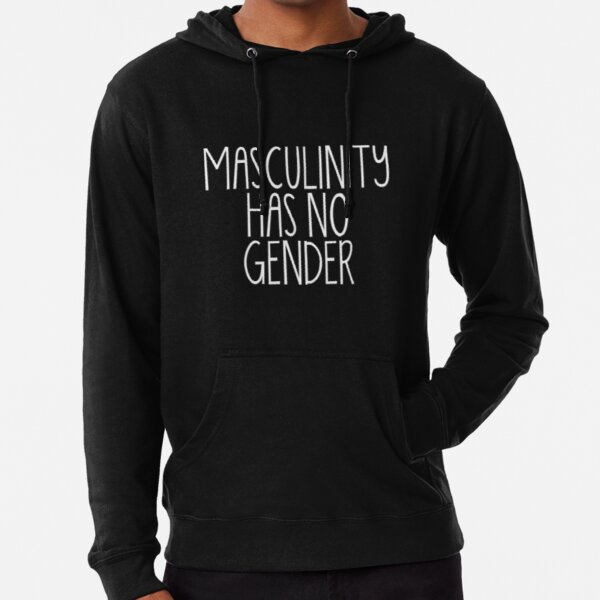 Trans Pride - Masculinity Has No Gender (White Text) Lightweight Hoodie