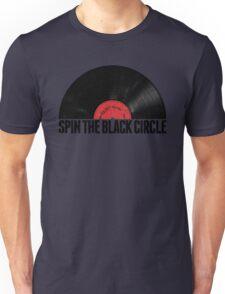 Spin The Black Circle Unisex T-Shirt