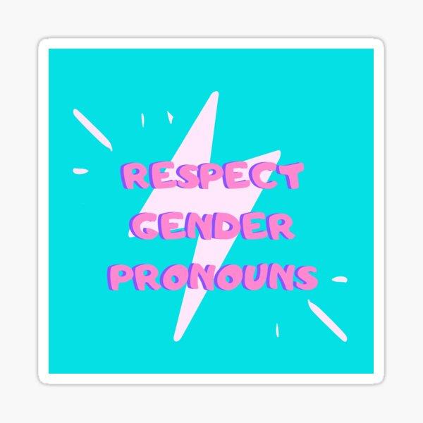 Respect Everyone's Pronouns Sticker