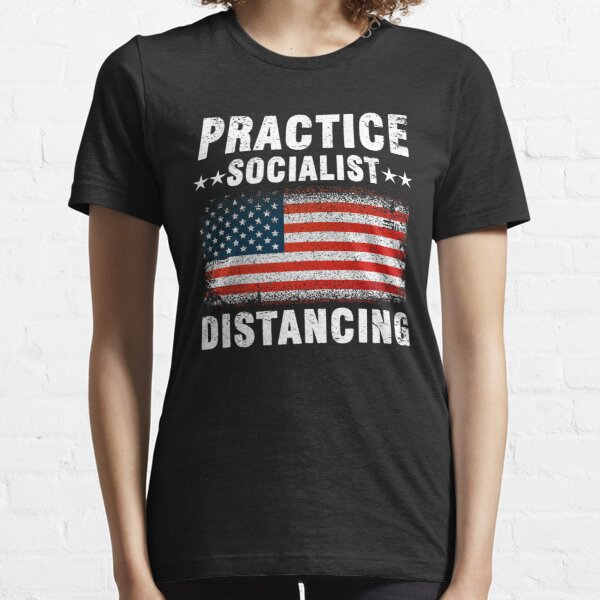 Practice Socialism Distancing t shirt  Essential T-Shirt