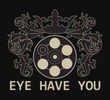 Eye Have You | Unisex T-Shirt