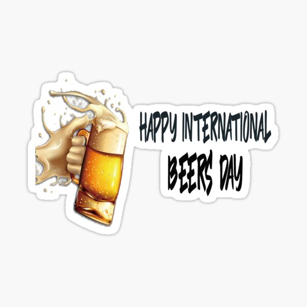 International Beer Day Stickers Redbubble