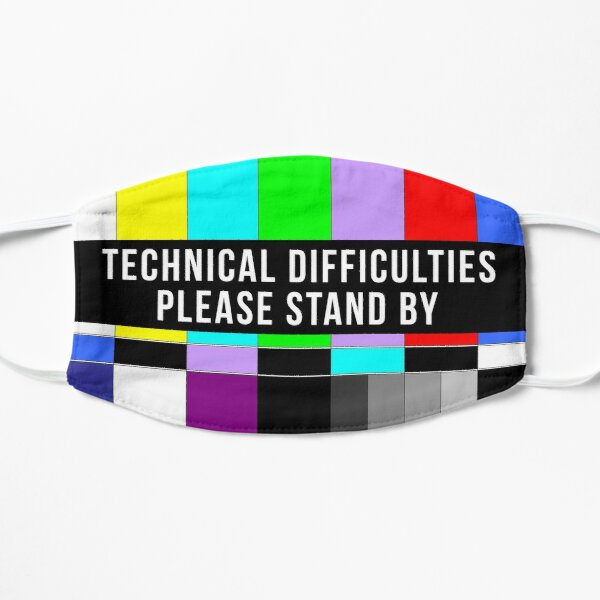 Technical Difficulties Please Stand By No Signal Mask