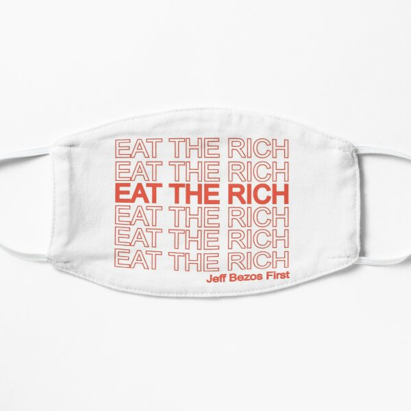 eat the rich (transparent background better for clothing) Flat Mask