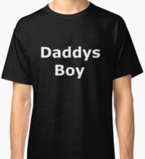 Daddys Boy White on Black T'Shirt Classic T-Shirt