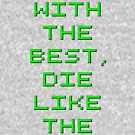 Mess with the best, die like the rest (Hackers) by tomdavies