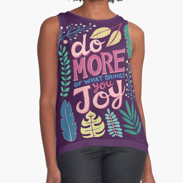 Do More Of What Brings You Joy Sleeveless Top