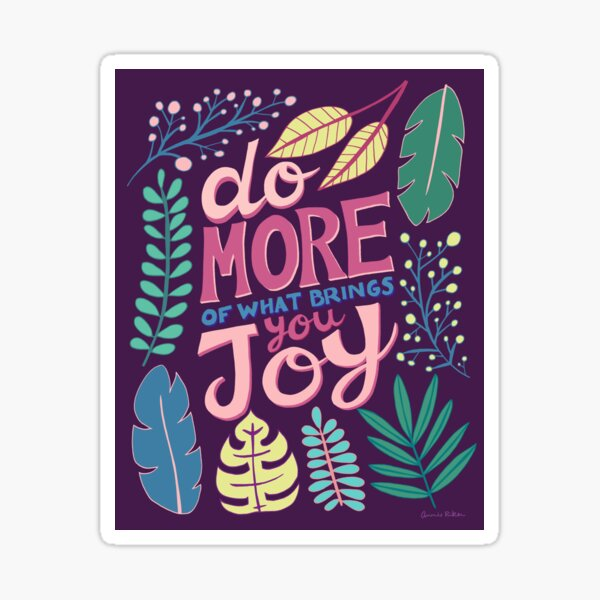 Do More Of What Brings You Joy Sticker