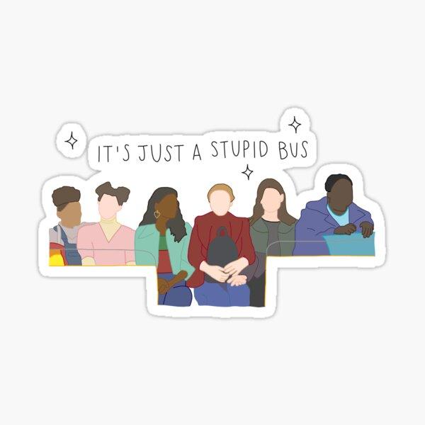 """Sex Education Girls Bus Scene """"Es solo un autobús estúpido"""" (Educación sexual) Pegatina brillante"""