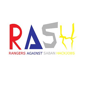 RASH: Rangers against Saban Hackjobs by THiNCRUST