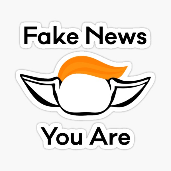 Fake News You Are Sticker