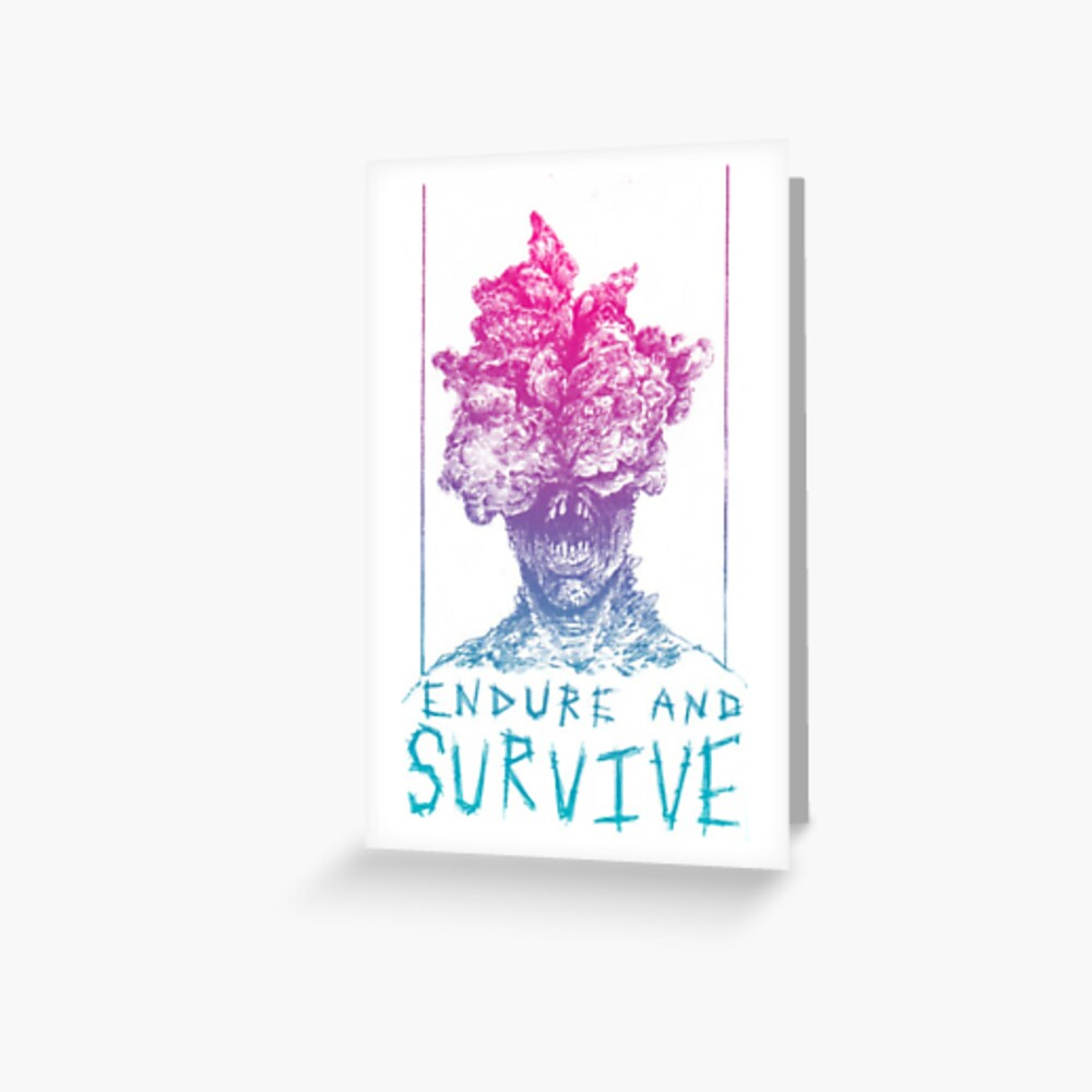 The Last Of Us Clicker Endure and Surive  Greeting Card