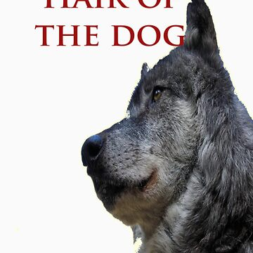 hair of the dog with wolf by yetiman