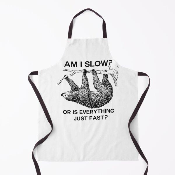 Sloth am I slow Apron