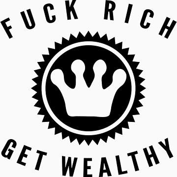 Fuck Rich Get Wealthy | FreshTS by FreshThreadShop