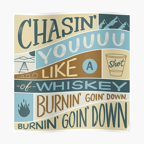 Chasin' You Like a Shot of Whiskey Poster