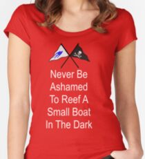Ashamed to Reef a Small Boat in the Dark Women's Fitted Scoop T-Shirt