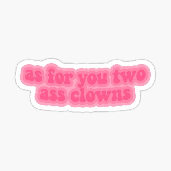ass clowns design Sticker