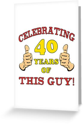 40th Birthday Gag Gift For Him Greeting Cards By Thepixelgarden