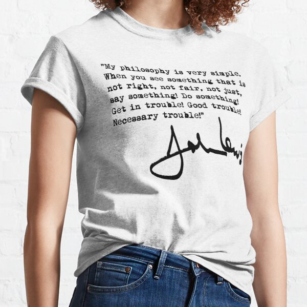 John Lewis - Good Trouble Quote 1.0 Classic T-Shirt