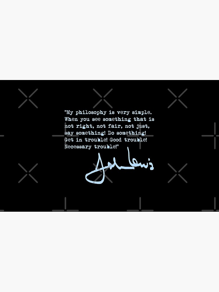 John Lewis - Good Trouble Quote - blue 1.4 by Thelittlelord