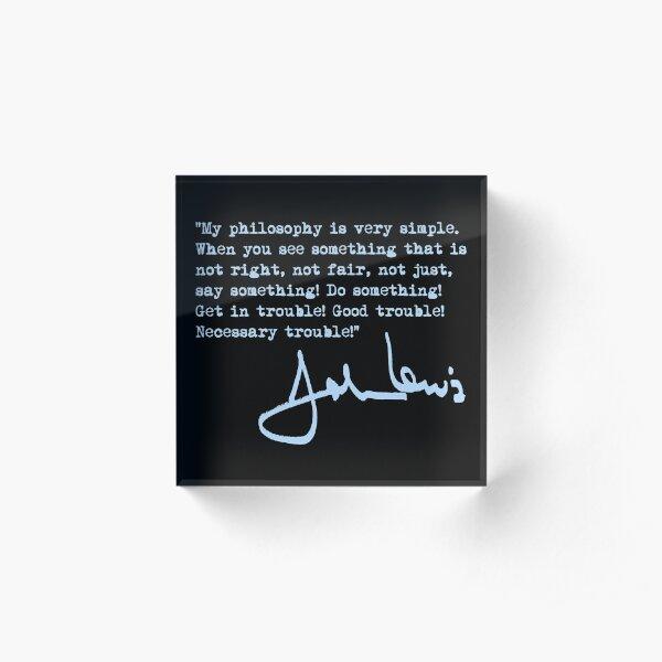 John Lewis - Good Trouble Quote - blue 1.4 Acrylic Block