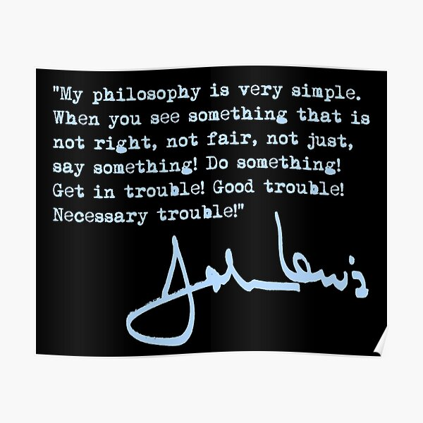 John Lewis - Good Trouble Quote - blue 1.4 Poster
