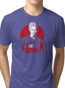 Fool for Love Tri-blend T-Shirt