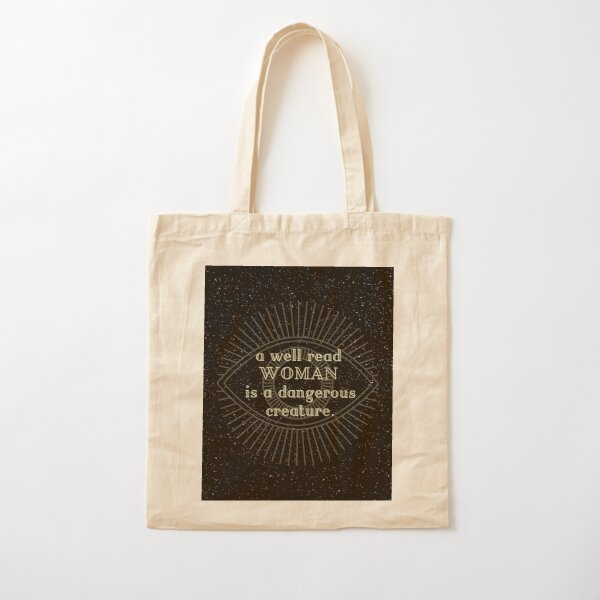 A well read woman is a dangerous creature Cotton Tote Bag