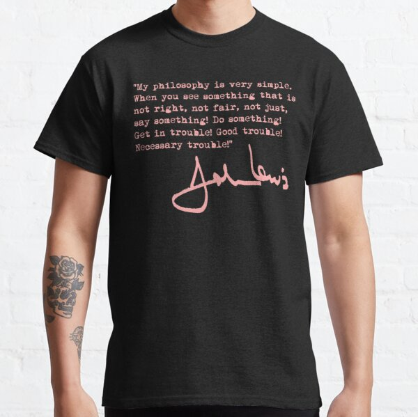 John Lewis - Good Trouble Quote - dusty pink 1.6 Classic T-Shirt
