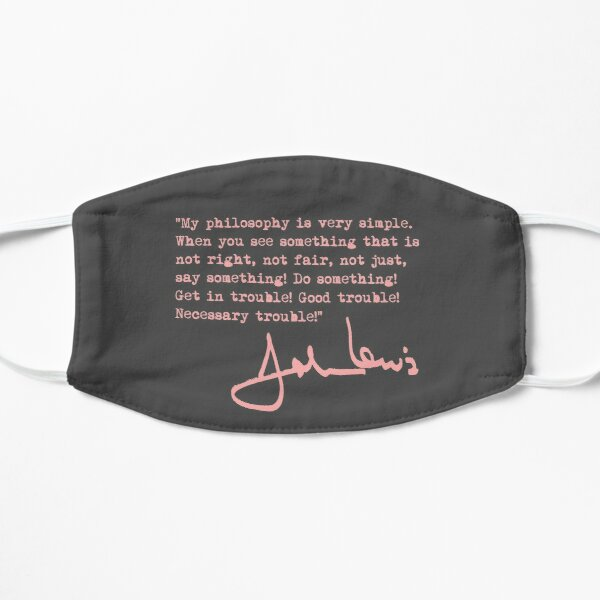 John Lewis - Good Trouble Quote - dusty pink 1.6 Flat Mask