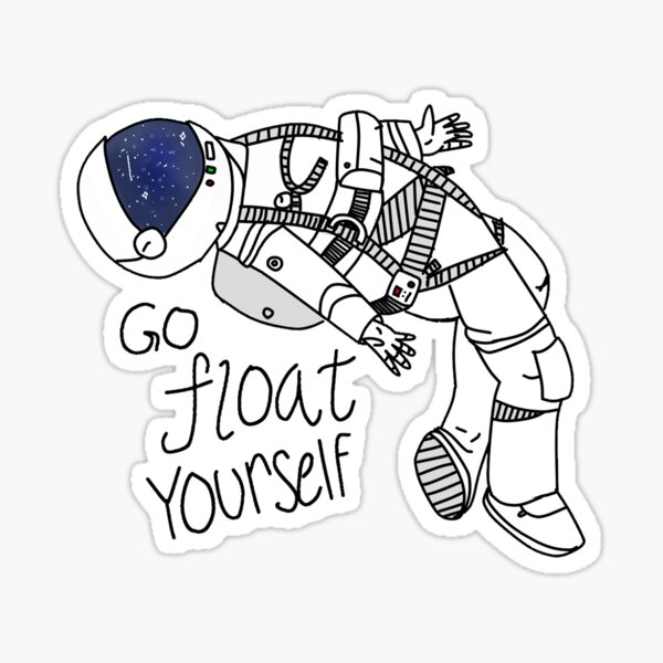 Go Float Yourself Sticker