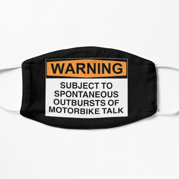 Warning: subject to spontaneous outbursts of motorbike talk  Mask