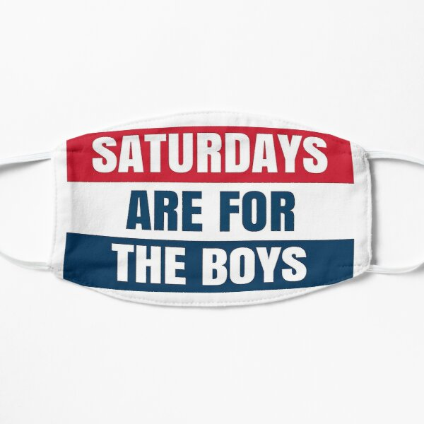 Saturdays Are For The Boys Mask
