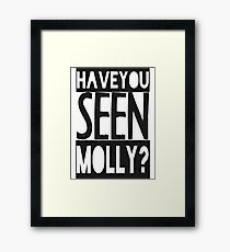 Have You Seen Molly ? Framed Print