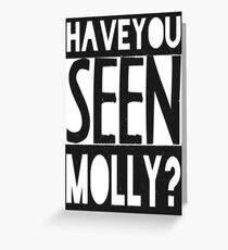 Have You Seen Molly ? Greeting Card