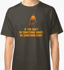 Jayne-ism hat shirt - Do something right Classic T-Shirt