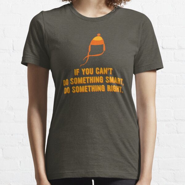 Jayne-ism hat shirt - Do something right Essential T-Shirt