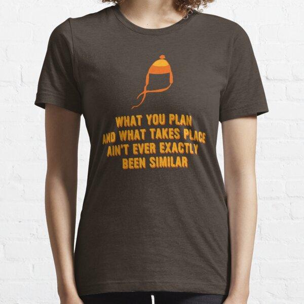 Jayne Hat Shirt - What You Plan Essential T-Shirt