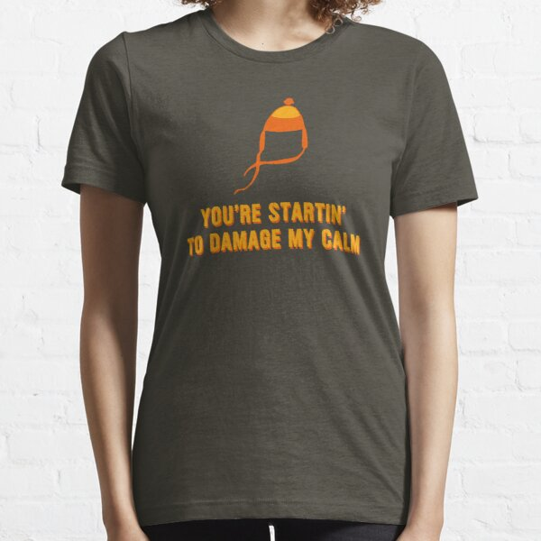 Jayne Hat Shirt - Damage My Calm Essential T-Shirt
