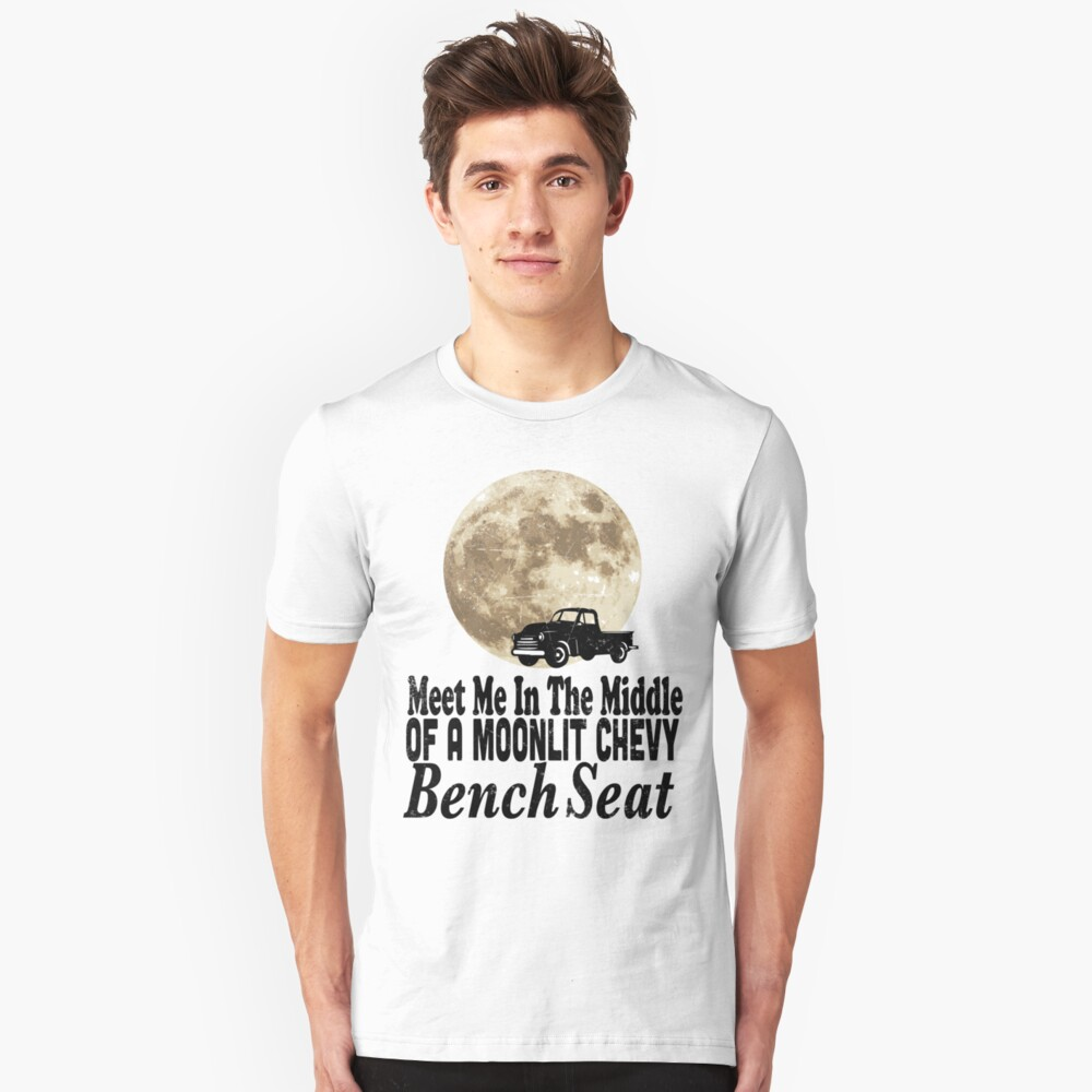 Meet Me In The Middle Of A Moonlit Chevy Bench Seat Unisex T-Shirt Front