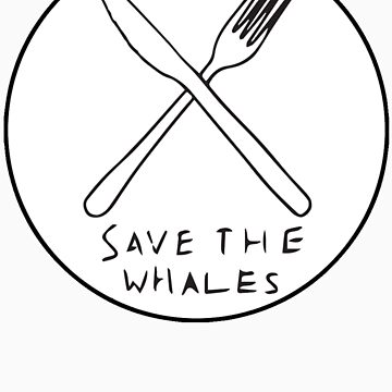 SAVE THE WHALES by jonahbeard