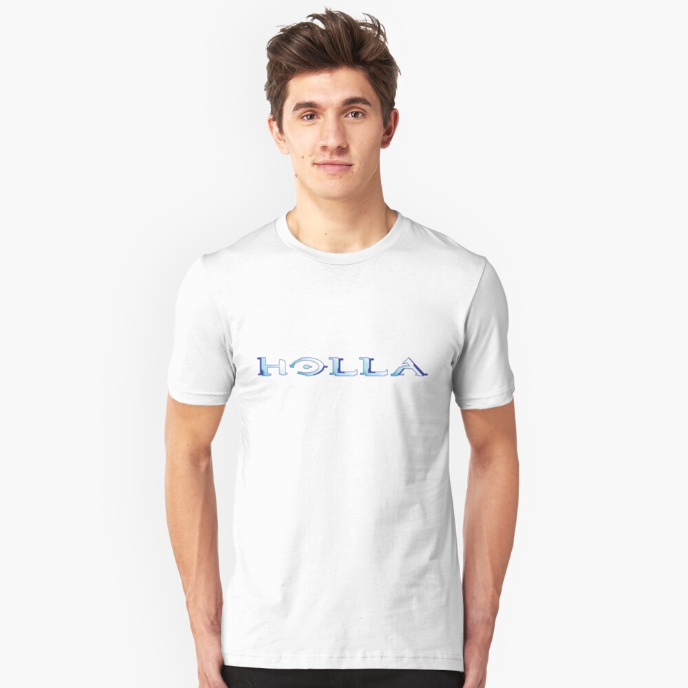 Who's ready to play Halo? Holla! Unisex T-Shirt Front