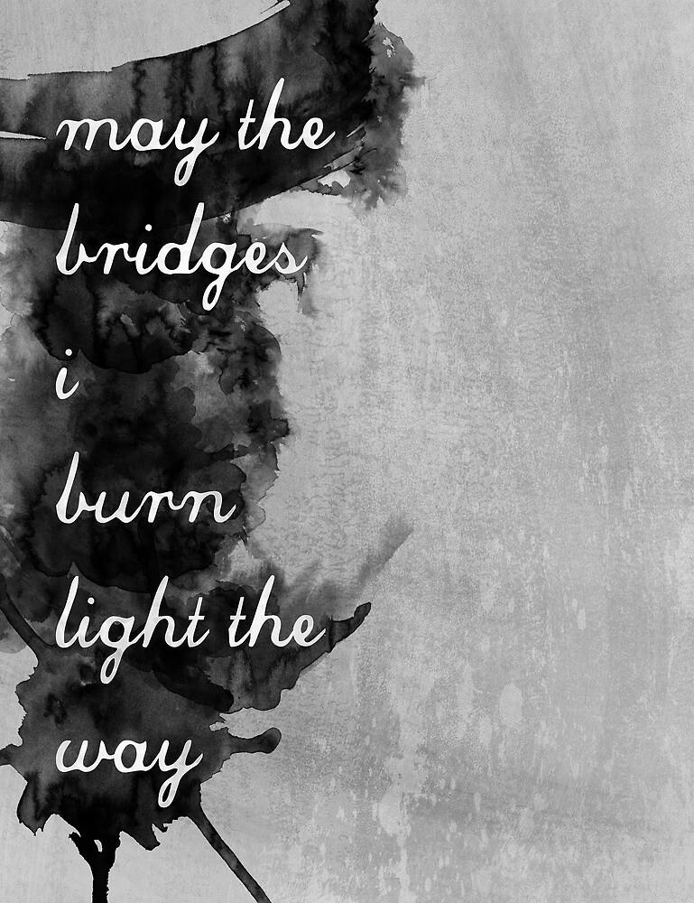 May the Bridges I Burn Light the Way by SkyeKZ