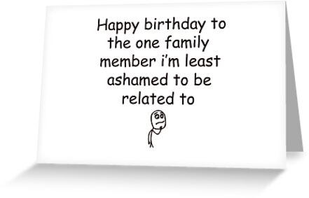 Happy Birthday To The One Family Meme Birthday Greeting Cards By