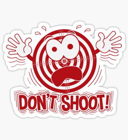 Don't Shoot Sticker
